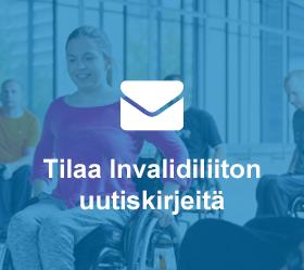 Tilaa Invalidiliiton uutiskirjeitä